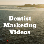 Dentist Marketing Videos