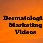 Dermatologist Marketing Videos