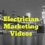 Electrician Marketing Videos